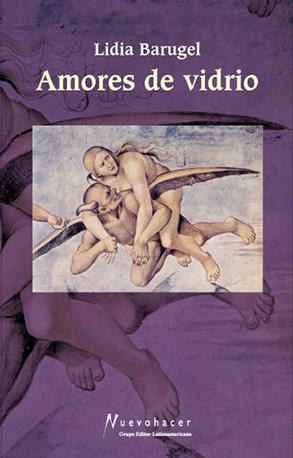 Amores de Vidrio - Lidia Barugel